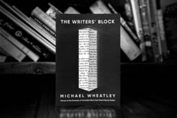 The Writers' Block by Michael Wheatley
